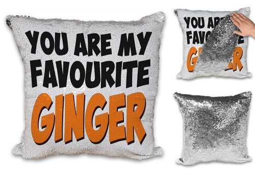 You're My Favourite Ginger Funny Novelty Sequin Reveal Magic Cushion Cover